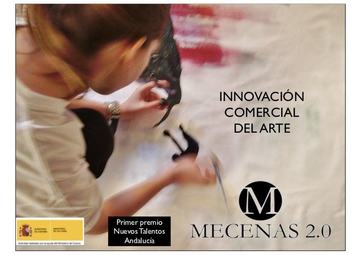 INNOVACIÓN                   COMERCIAL                    DEL ARTEPrimer premioNuevos Talentos   Andalucía