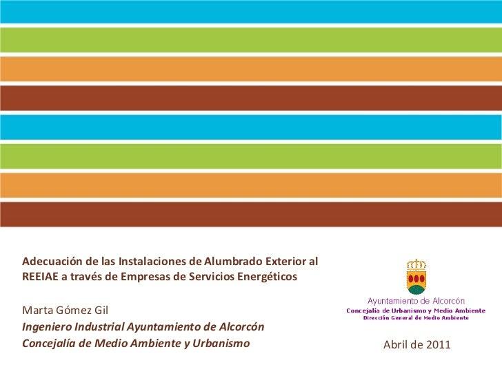 Adecuación de las Instalaciones de Alumbrado Exterior al REEIAE a través de Empresas de Servicios Energéticos · Marta Gómez