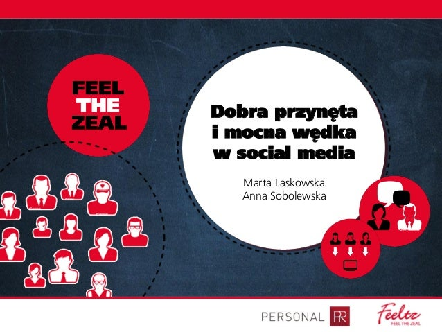 infoShare 2013: Marta laskowska, Anna Sobolewska (Personal PR):  Dobra przynęta i mocna wędka w social media.