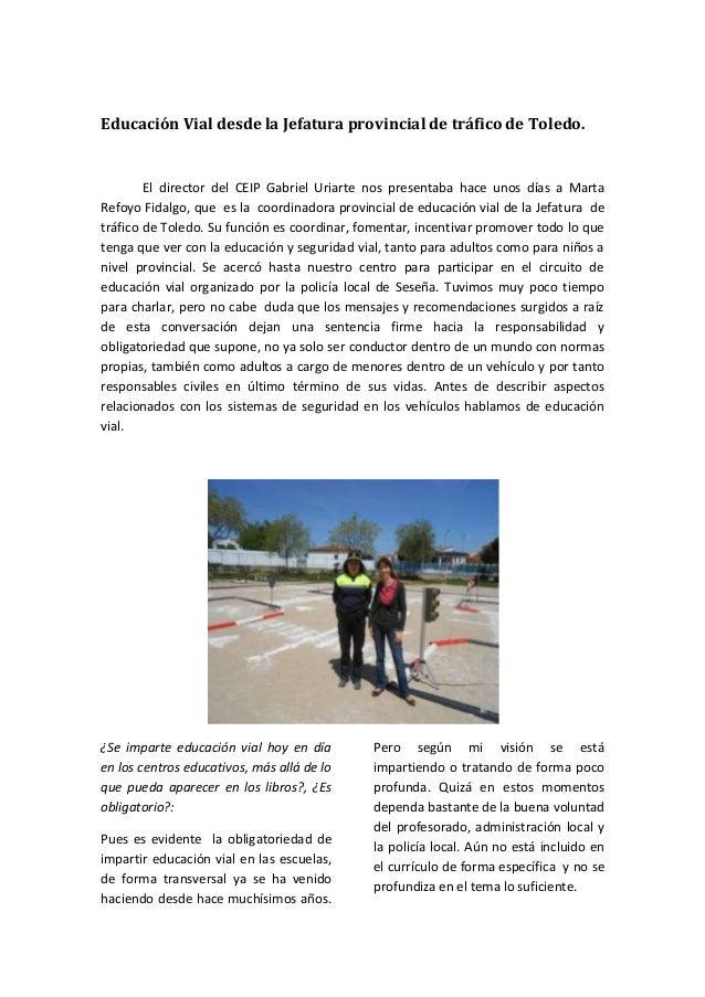 Educación Vial desde la Jefatura provincial de tráfico de Toledo.El director del CEIP Gabriel Uriarte nos presentaba hace ...