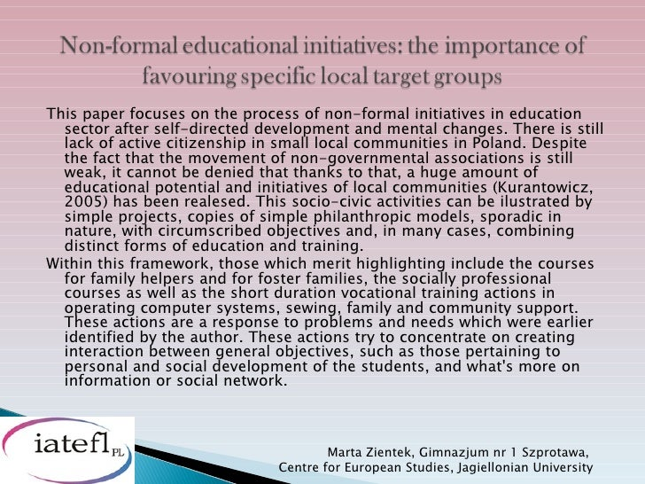 This paper focuses on the process of non-formal initiatives in education  sector after self-directed development and menta...