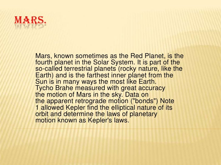 MARS.   Mars, known sometimes as the Red Planet, is the   fourth planet in the Solar System. It is part of the   so-called...