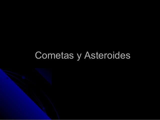 1 Cometas y AsteroidesCometas y Asteroides