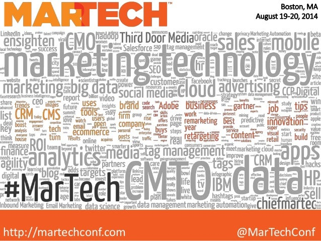 http://martechconf.com @MarTechConf Boston, MA August 19-20, 2014
