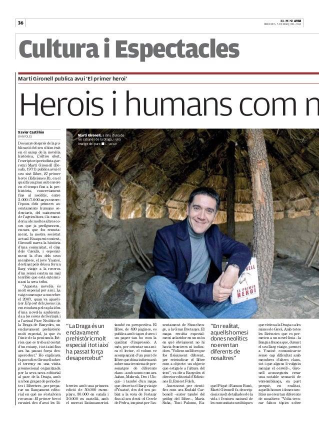 36  |  EL PUNT AVUI DIMECRES, 5 DE MARÇ DEL 2014  Cultura i Espectacles Martí Gironell publica avui 'El primer heroi'  Her...