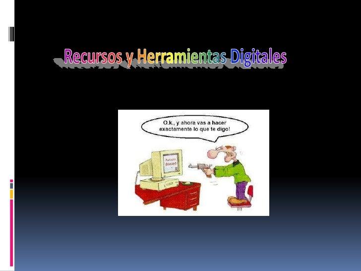 Recursos y Herramientas Digitales<br />