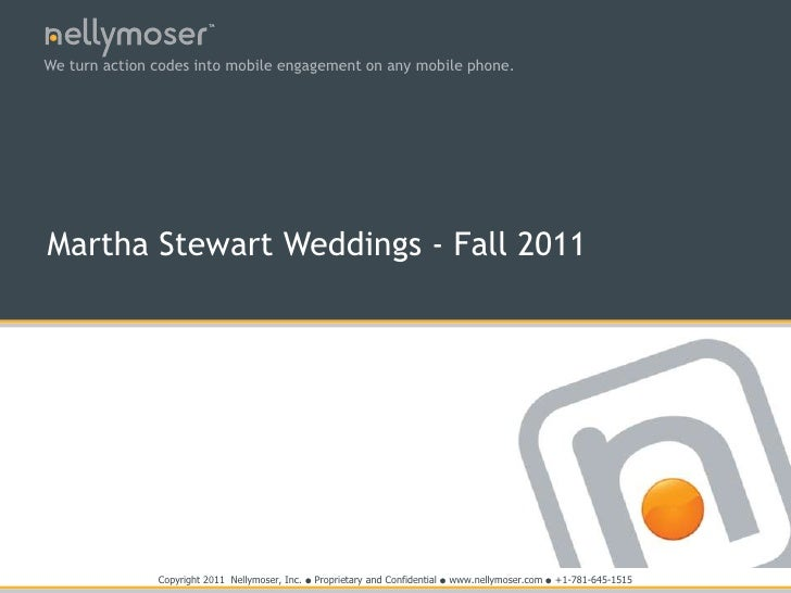 TMWe turn action codes into mobile engagement on any mobile phone.Martha Stewart Weddings - Fall 2011               Copyri...