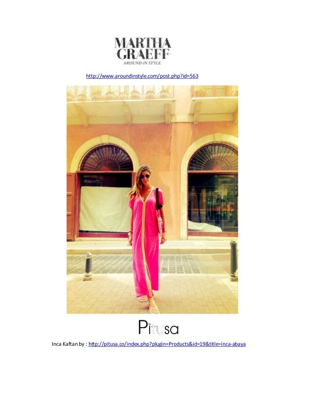 http://www.aroundinstyle.com/post.php?id=563 Inca Kaftan by : http://pitusa.co/index.php?plugin=Products&id=19&title=inca-...