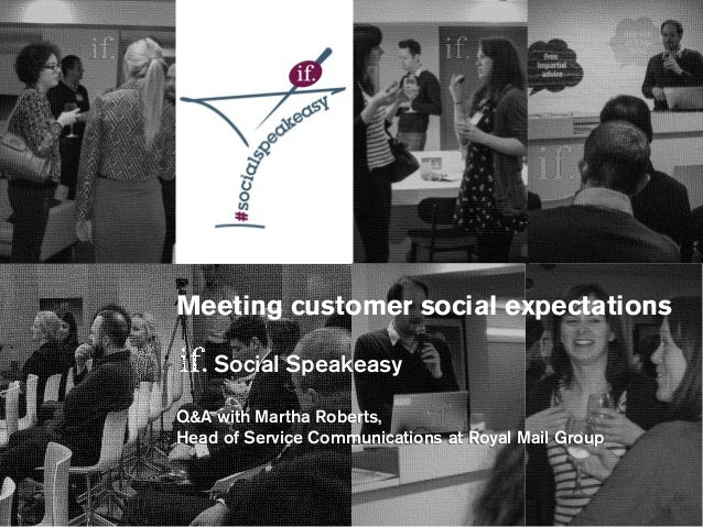 Meeting customer social expectations Social Speakeasy Q&A with Martha Roberts, Head of Service Communications at Royal Mai...