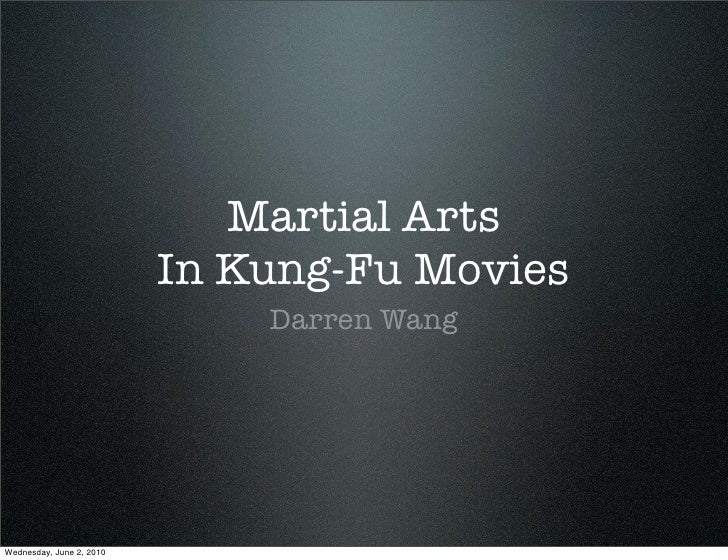 Martial Arts                           In Kung-Fu Movies                               Darren Wang     Wednesday, June 2, ...