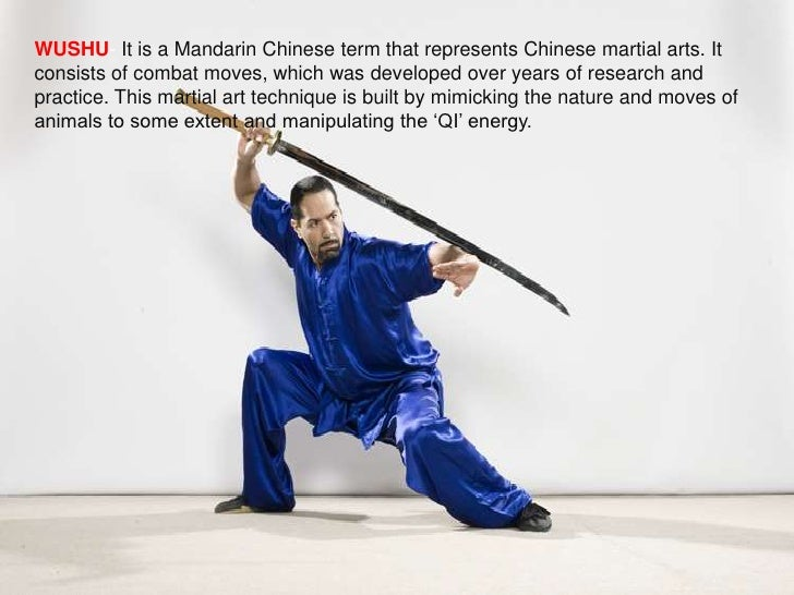 WUSHU- It is a Mandarin Chinese term that represents Chinese martial arts. Itconsists of combat moves, which was developed...