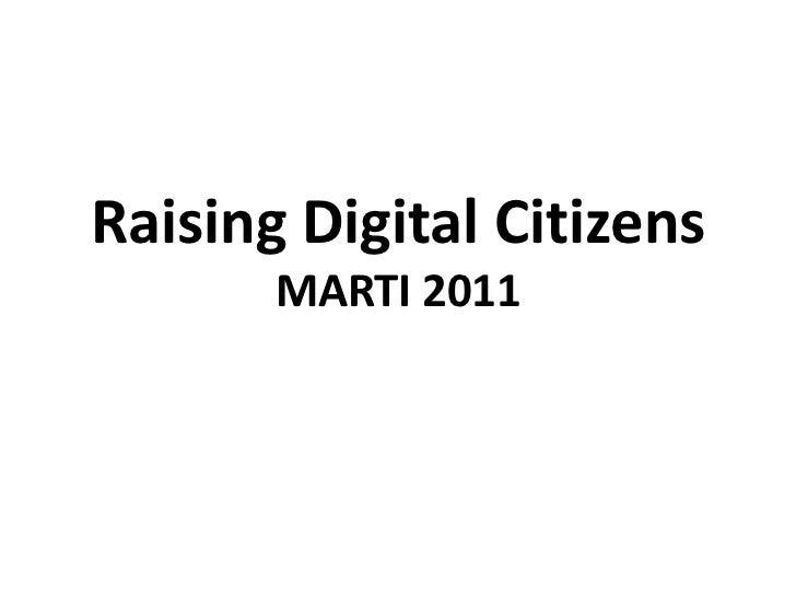 Raising Digital CitizensMARTI 2011 <br />