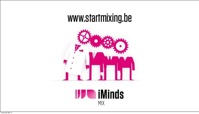 www.startmixing.beTuesday 28 May 13