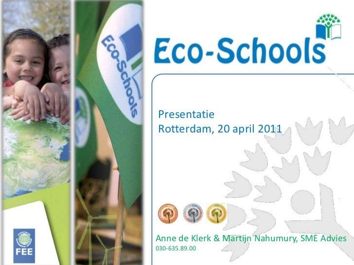 Presentatie <br />Rotterdam, 20 april 2011<br />Anne de Klerk & Martijn Nahumury, SME Advies<br />030-635.89.00<br />