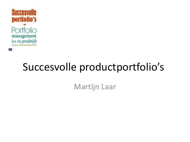 Succesvolle productportfolio's          Martijn Laar