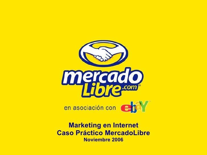 Marketing en Internet Caso Práctico MercadoLibre Noviembre 2006