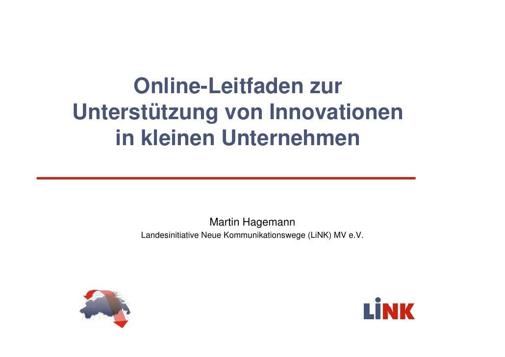Online-Leitfaden zur Unterstützung von Innovationen     in kleinen Unternehmen                         Martin Hagemann    ...