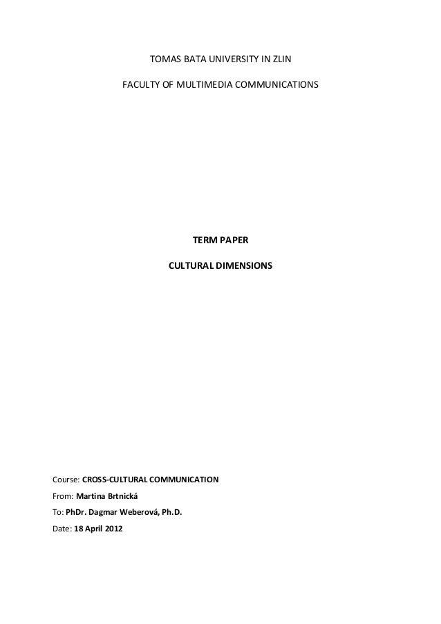 TOMAS BATA UNIVERSITY IN ZLINFACULTY OF MULTIMEDIA COMMUNICATIONSTERM PAPERCULTURAL DIMENSIONSCourse: CROSS-CULTURAL COMMU...