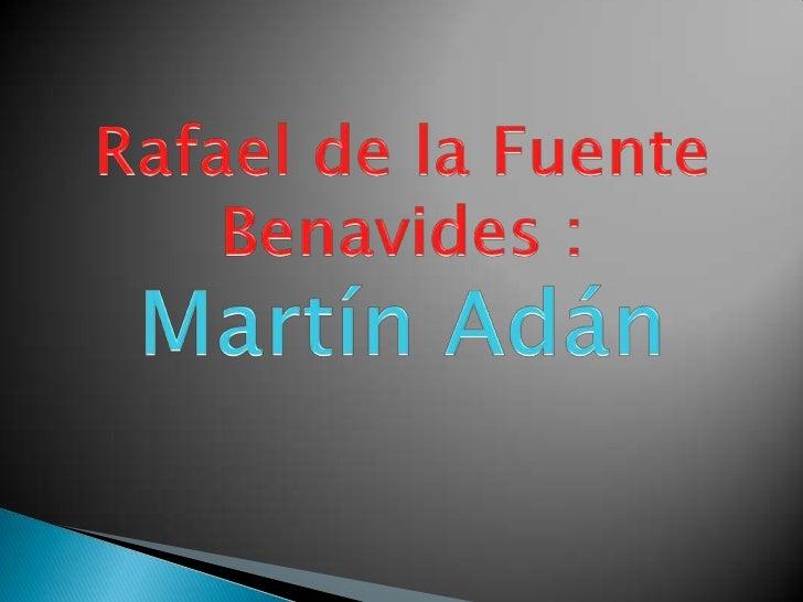 Rafael de la Fuente Benavides :Martín Adán<br />