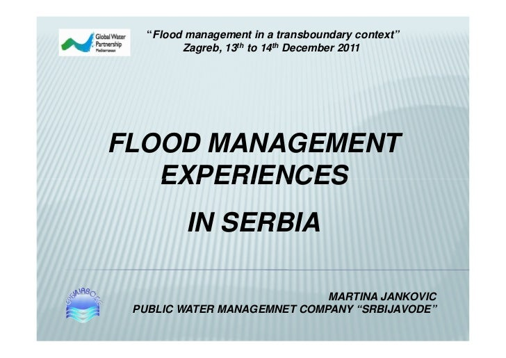 """""""Flood management in a transboundary context""""         Zagreb, 13th to 14th December 2011FLOOD MANAGEMENT   EXPERIENCES    ..."""
