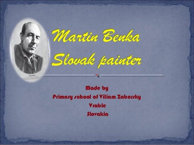 Made by Primary school of Viliam Zaborsky Vrable Slovakia