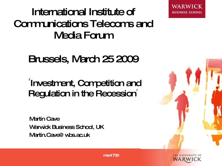 International Institute of Communications Telecoms and Media Forum Brussels, March 25 2009     ' Investment, Competition a...