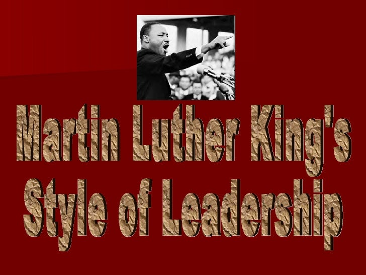 Martine Luther King Style Of Leadership