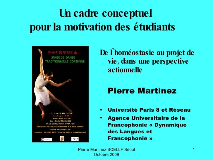 Un cadre conceptuel  pour la motivation des étudiants   <ul><li>De l'homéostasie au projet de vie, dans une perspective ac...