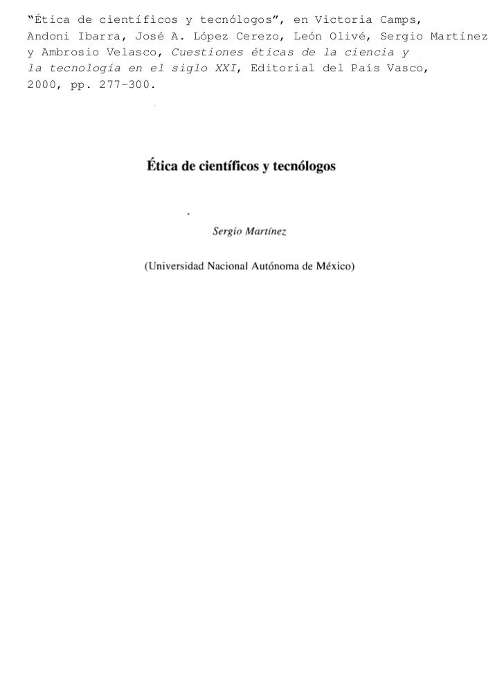 """""""Ética de científicos y tecnólogos"""", en Victoria Camps,Andoni Ibarra, José A. López Cerezo, León Olivé, Sergio Martínezy A..."""