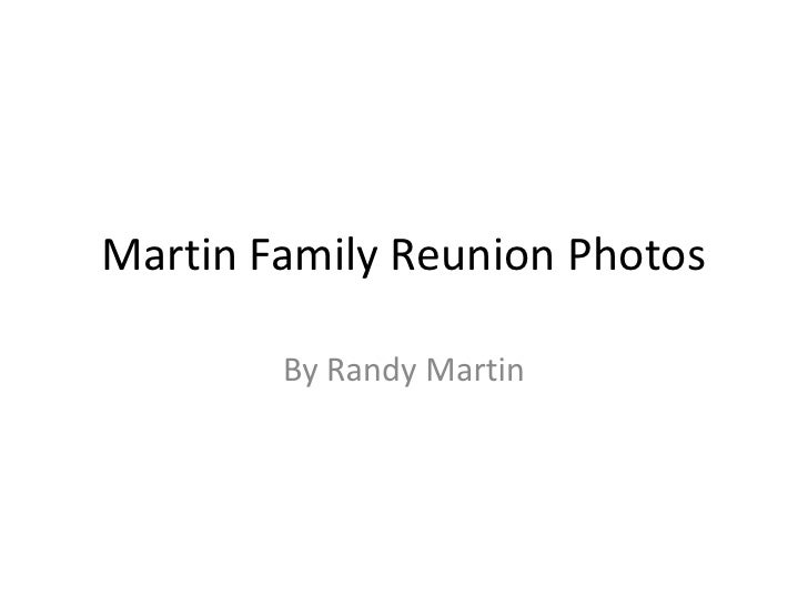 Martin Family Reunion Photos<br />By Randy Martin<br />
