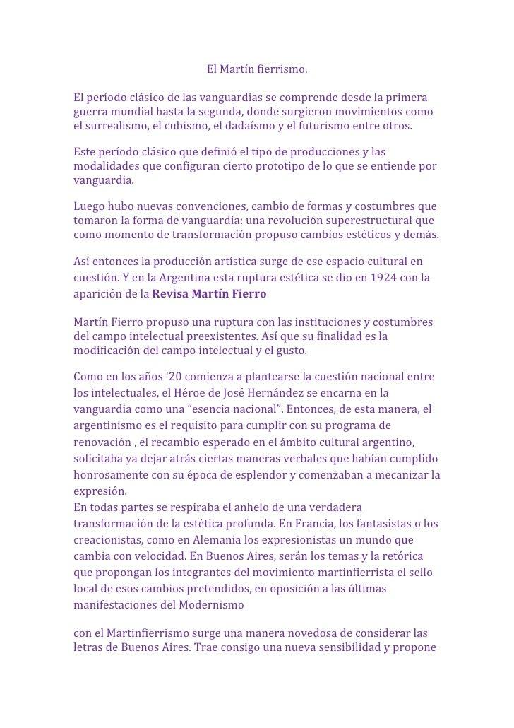 El Martín fierrismo.El período clásico de las vanguardias se comprende desde la primeraguerra mundial hasta la segunda, do...