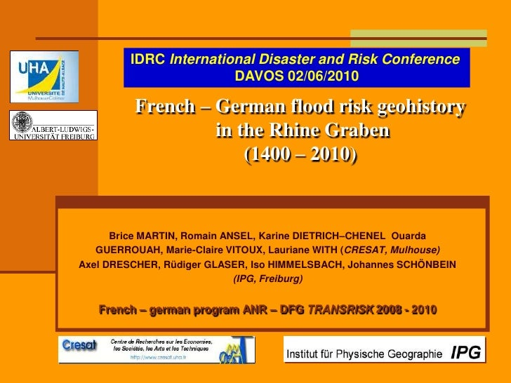 IDRC International Disaster and RiskConference<br />DAVOS 02/06/2010<br />French – German flood risk geohistoryin the Rhin...