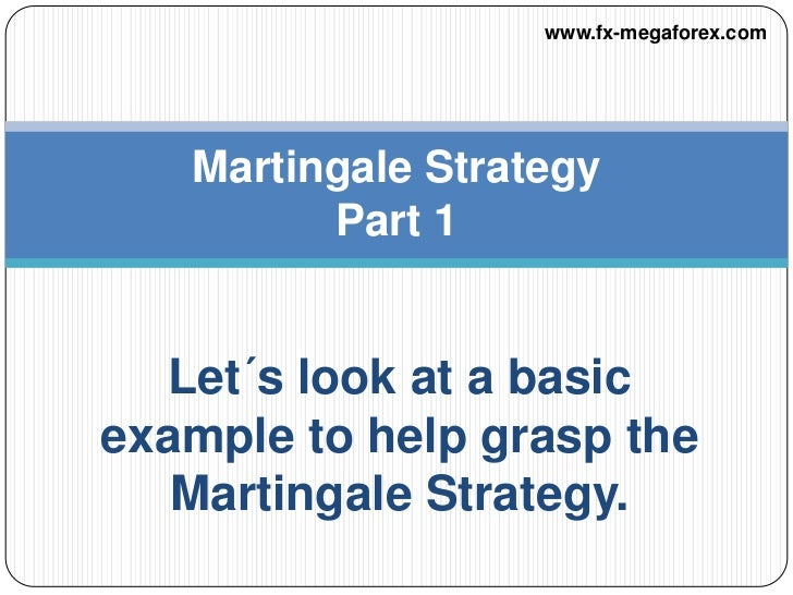 Martingale strategies forex