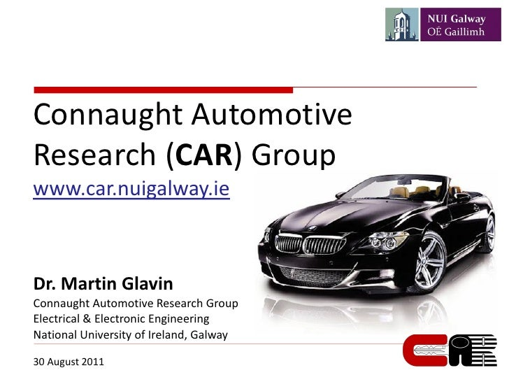 Connaught AutomotiveResearch (CAR) Groupwww.car.nuigalway.ieDr. Martin GlavinConnaught Automotive Research GroupElectrical...