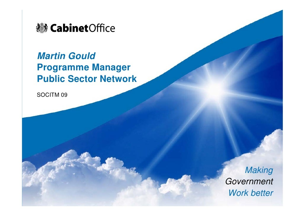 Martin Gould Programme Manager Public Sector Network SOCITM 09                                 Making                     ...