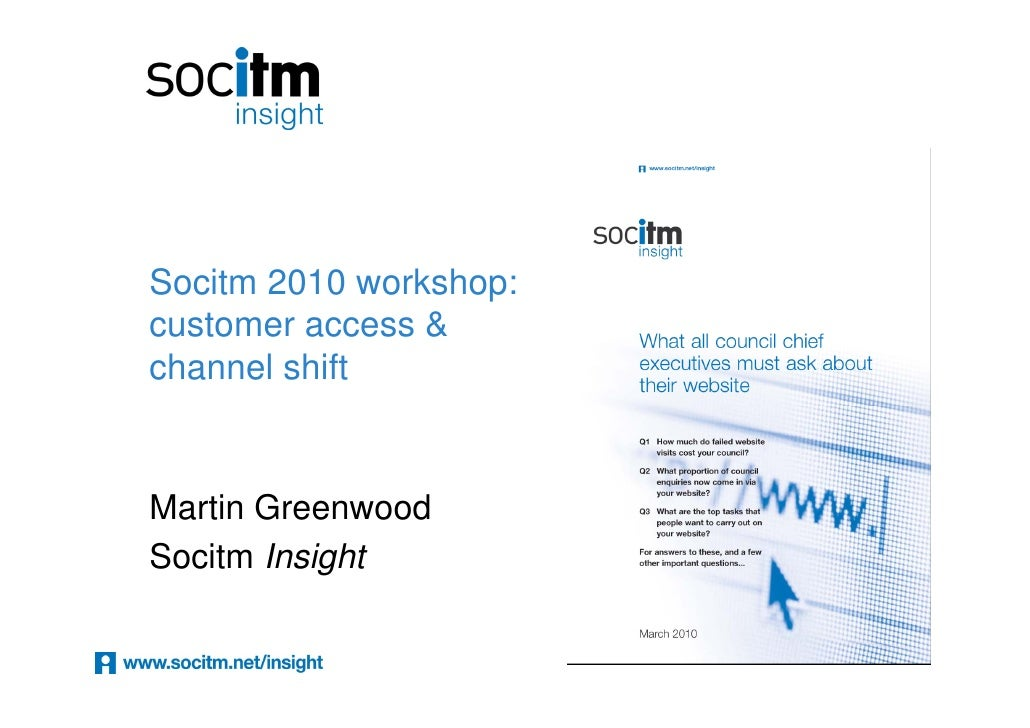 Socitm 2010 workshop: customer access & channel shift   Martin Greenwood Socitm Insight