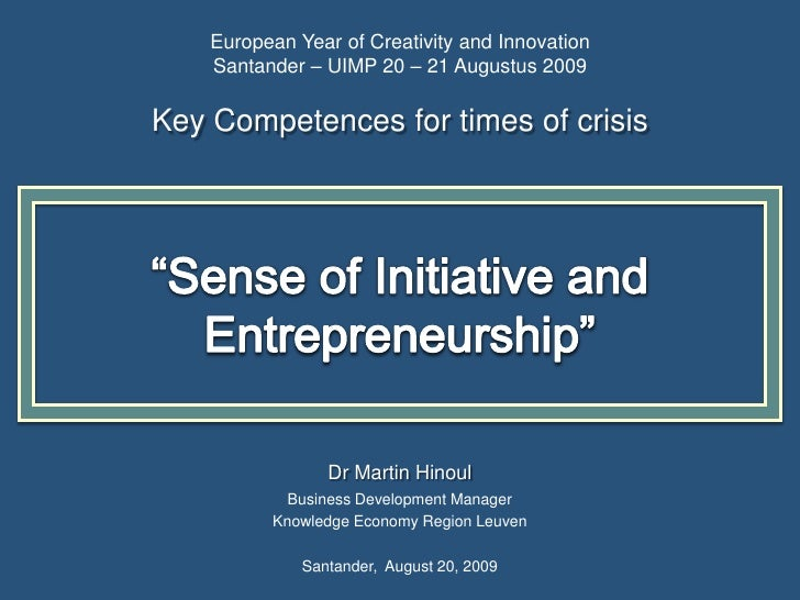 "EuropeanYear of Creativity and InnovationSantander – UIMP 20 – 21 Augustus 2009KeyCompetencesfortimes of crisis<br />""Sens..."