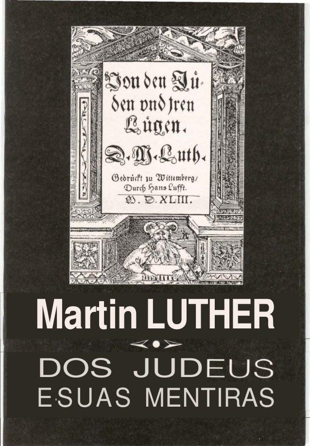 Martin LUTHER DOS JUD E-S UAS MENTIRAS