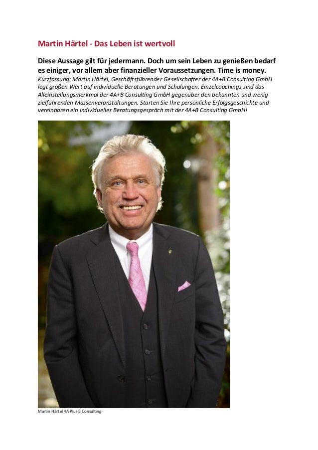 Martin Härtel - Das Leben ist wertvoll Diese Aussage gilt für jedermann. Doch um sein Leben zu genießen bedarf es einiger,...