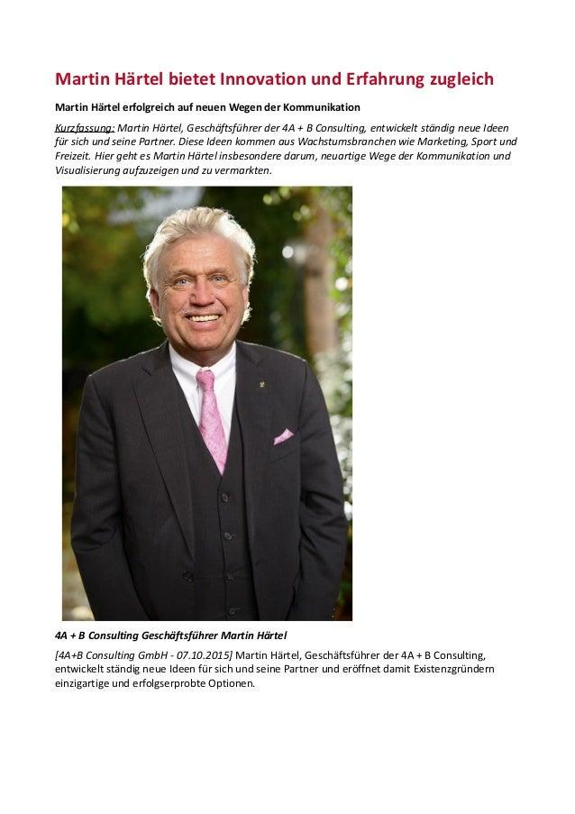 Martin Härtel bietet Innovation und Erfahrung zugleich Martin Härtel erfolgreich auf neuen Wegen der Kommunikation Kurzfas...