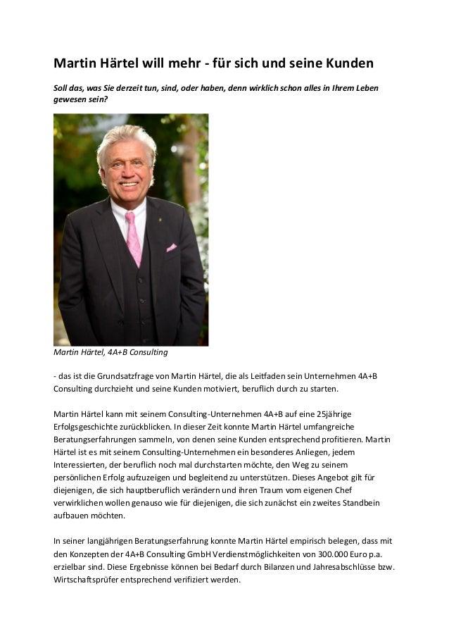 Martin Härtel will mehr - für sich und seine Kunden Soll das, was Sie derzeit tun, sind, oder haben, denn wirklich schon a...