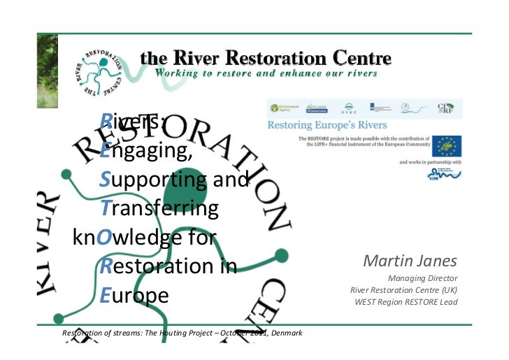 Rivers:    Engaging,    Supporting and    Transferring  knOwledge for    Restoration in                                   ...