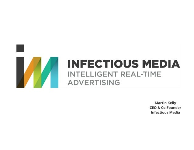 Real Time Advertising: Infectious Media, Why real-time advertising is game changing