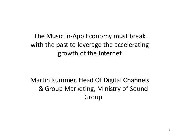 The Music In-App Economy must break with the past to leverage the accelerating growth of the Internet  Martin Kummer, Head...