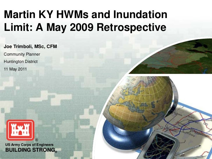 Martin KY HWMs and InundationLimit: A May 2009 RetrospectiveJoe Trimboli, MSc, CFMCommunity PlannerHuntington District11 M...