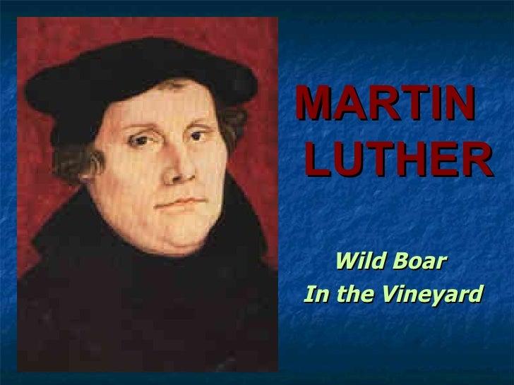MARTINLUTHER   Wild BoarIn the Vineyard