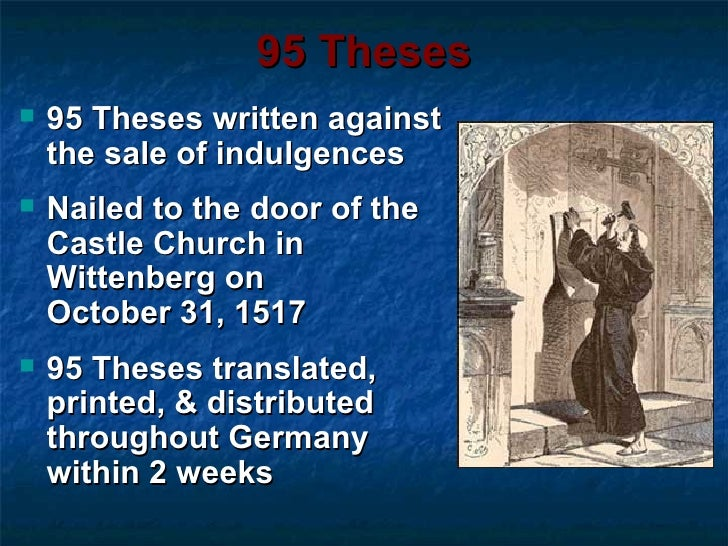 nintey five thesis Luther's ninety-five theses―on the right in one of only six existing printed  broadside, or single-page, copies―is a list of points for a university debate on the .