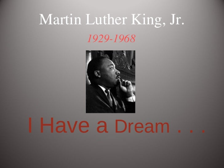 1929-1968 I Have a  Dream  . . . Martin Luther King, Jr.
