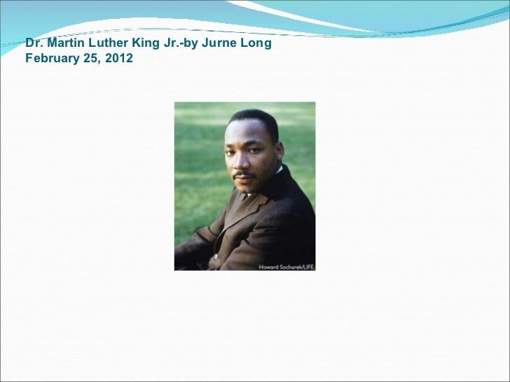 Dr. Martin Luther King Jr.-by Jurne Long February 25, 2012