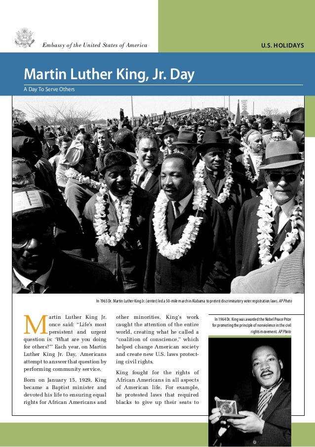 Embassy of the United States of America  U.S. Holidays  Martin Luther King, Jr. Day A Day To Serve Others  In 1965 Dr. Mar...